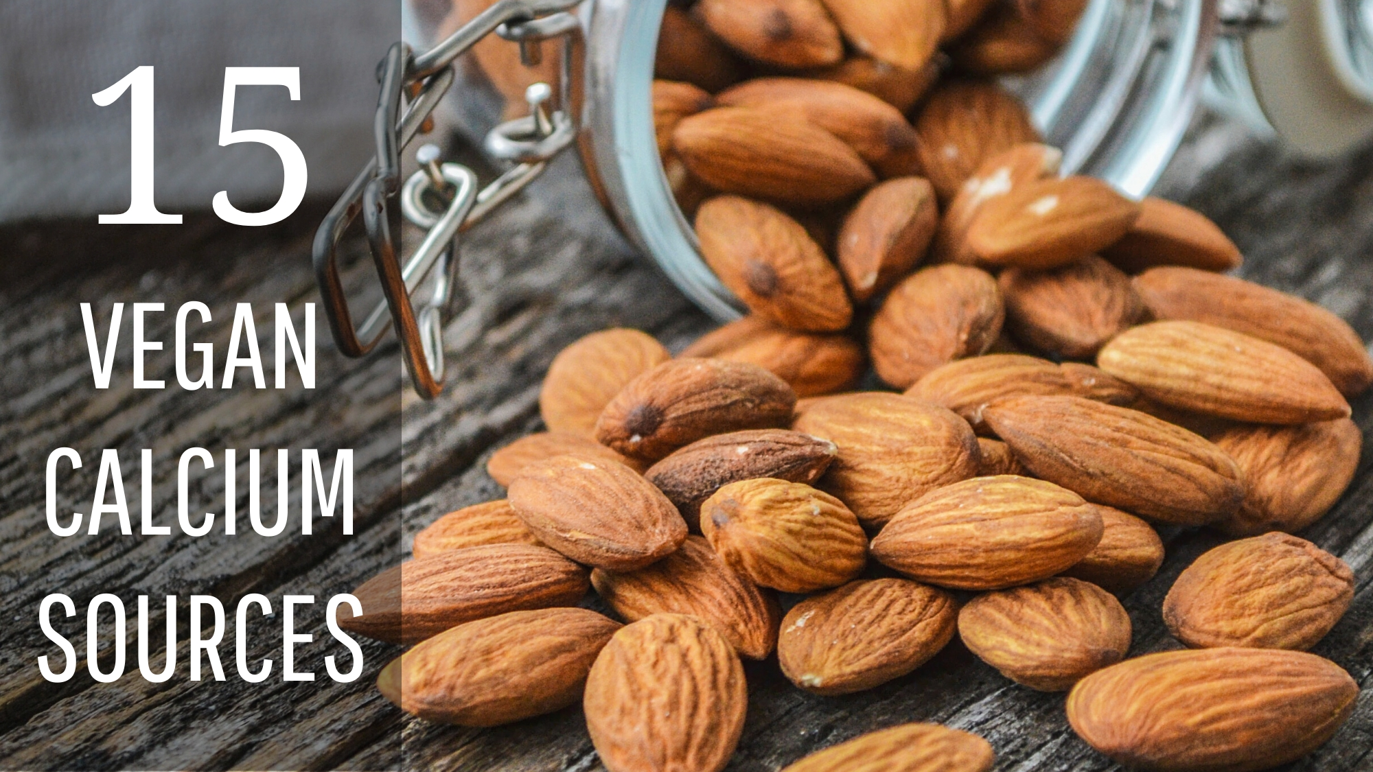 15 Top Plant-Based Sources Of Calcium