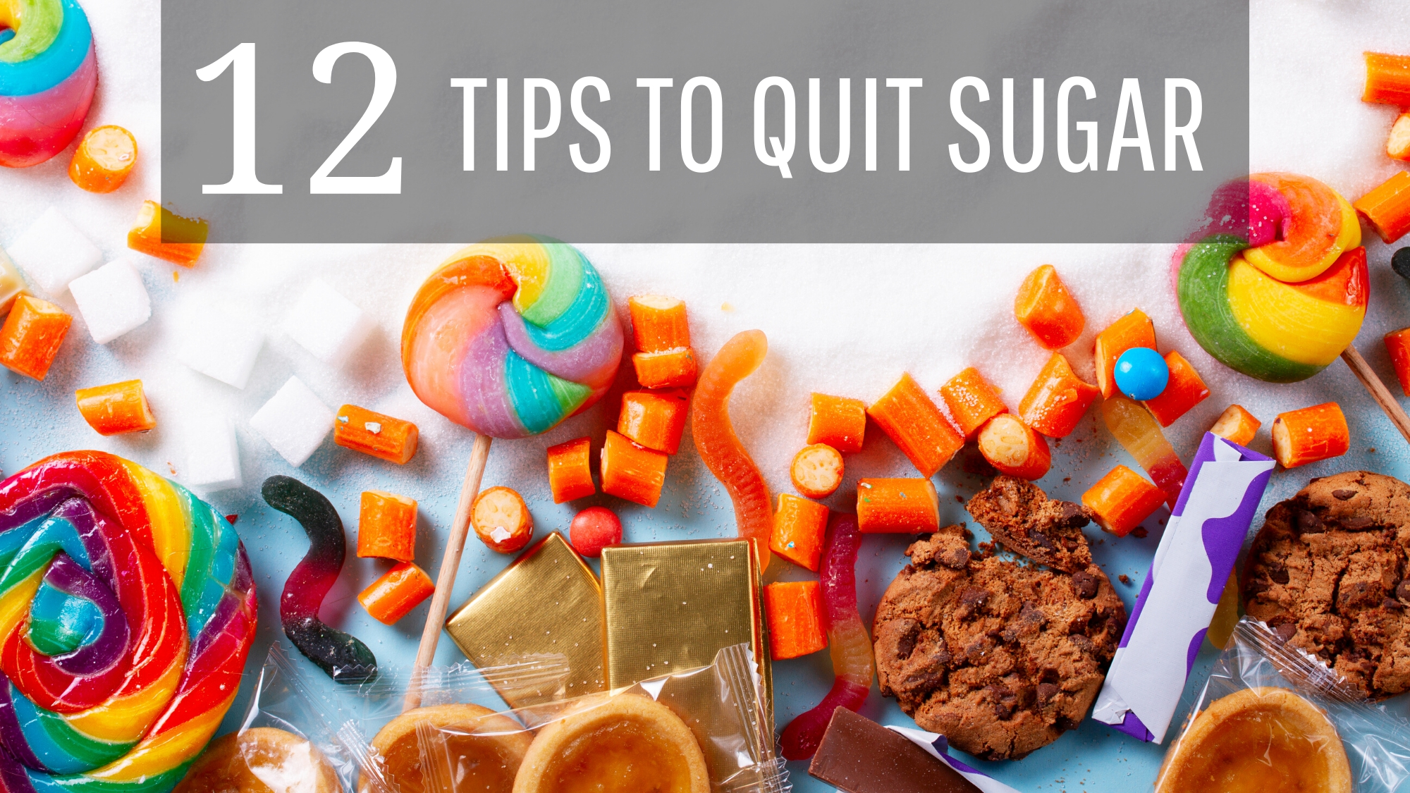 12 Ways To Overcome Sugar Cravings